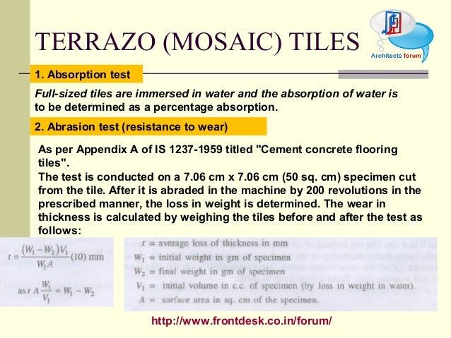 http://www.frontdesk.co.in/forum/ TERRAZO (MOSAIC) TILES 1. Absorption test 2. Abrasion test (resistance to wear) Full-siz...