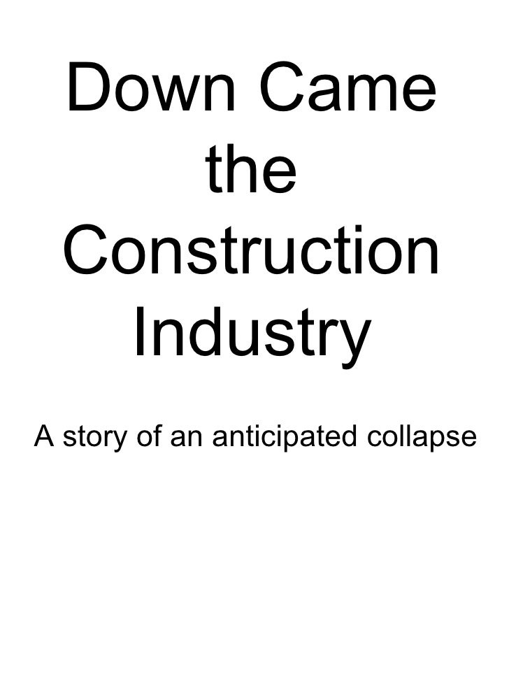 Down Came the Construction Industry A story of an anticipated collapse