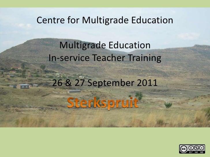 Centre for Multigrade Education<br />Multigrade Education<br />In-service Teacher Training<br />26 & 27 September 2011<br ...