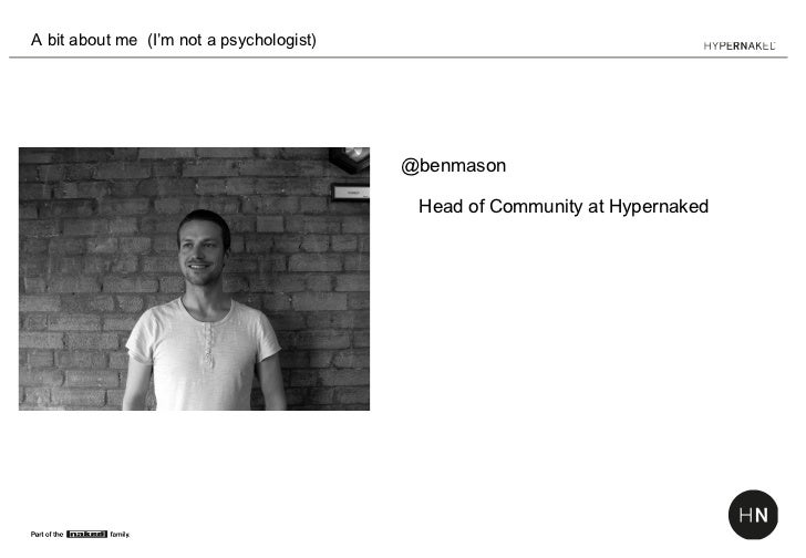 A bit about me (I'm not a psychologist)                                          @benmason                                ...