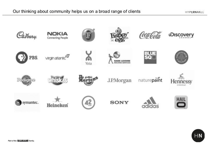 Our thinking about community helps us on a broad range of clients