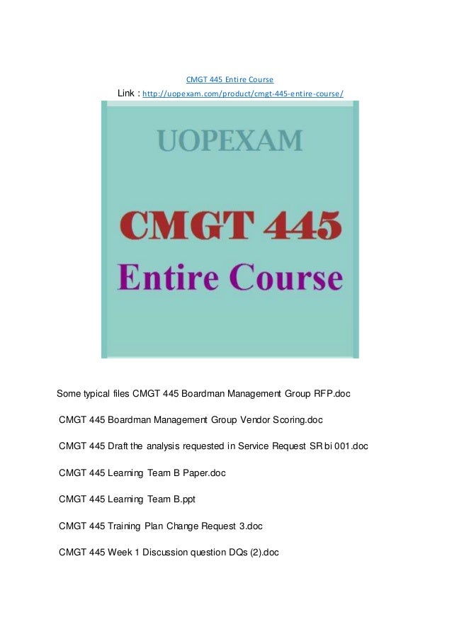 CMGT 445 Entire Course 2015 version
