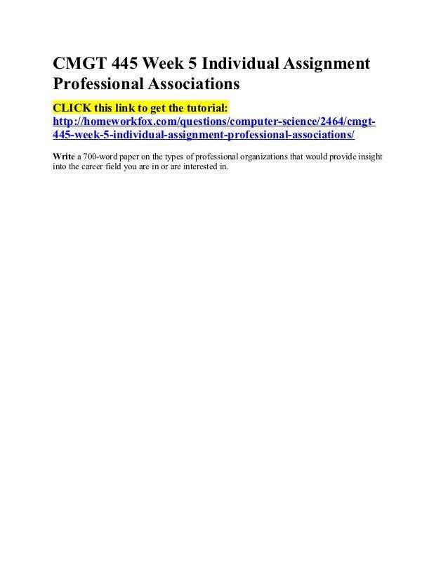 CMGT 445 Week 5 Individual AssignmentProfessional AssociationsCLICK this link to get the tutorial:http://homeworkfox.com/q...