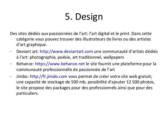5. Design Des sites dédiés aux passionnées de l'art: l'art digital et le print. Dans cette catégorie vous pouvez trouver d...