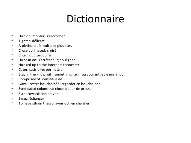 Dictionnaire • Hop on: monter; s'accrocher • Tighter: délicate • A plethora of: multiple; plusieurs • Cross-pollinated: cr...