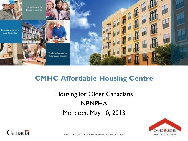 Overview of the Presentation CANADA MORTGAGE AND HOUSING CORPORATION