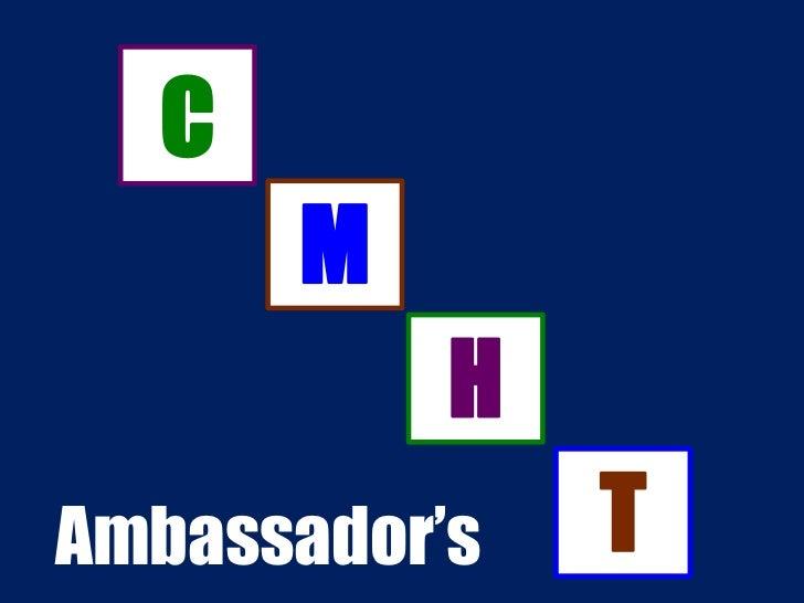C      M           HAmbassador's   T