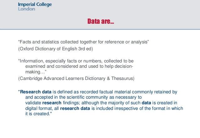 """Data are… """"Facts and statistics collected together for reference or analysis"""" (Oxford Dictionary of English 3rd ed) """"Infor..."""