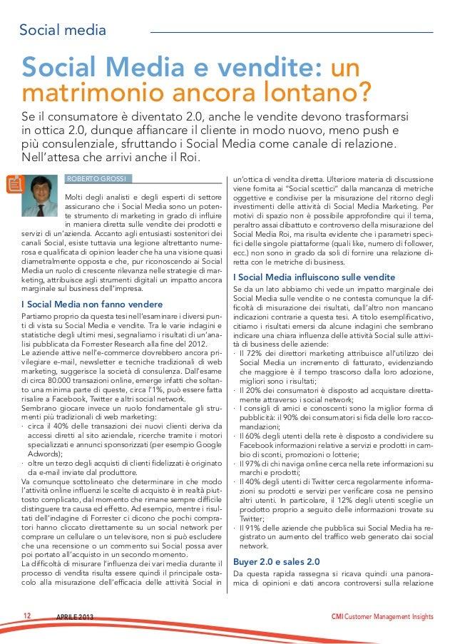 APRILE 2013 CMI Customer Management Insights12ROBERTO GROSSIMolti degli analisti e degli esperti di settoreassicurano che ...