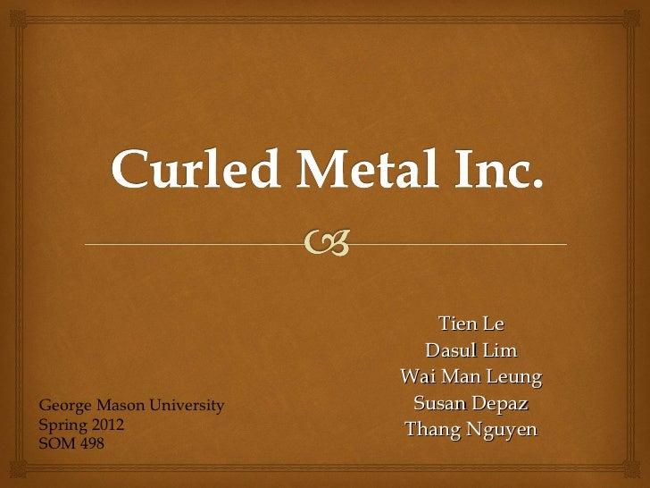 Tien Le Dasul Lim Wai Man Leung Susan Depaz Thang Nguyen George Mason University Spring 2012 SOM 498