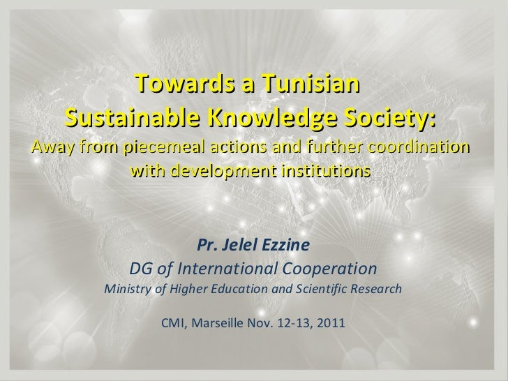Towards a Tunisian  Sustainable Knowledge Society: Away from piecemeal actions and further coordination with development i...