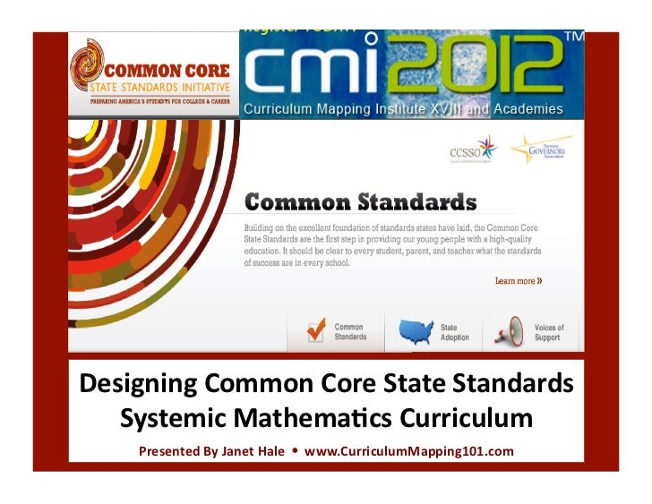 Designing Common Core State Standards    Systemic Mathema4cs Curriculum       Presented By Janet Hal...