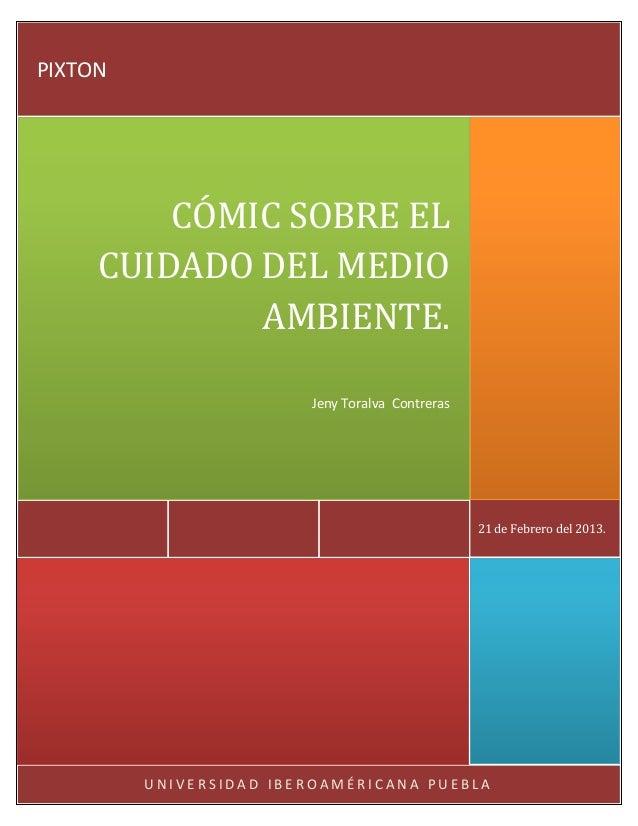 PIXTON         CÓMIC SOBRE EL     CUIDADO DEL MEDIO             AMBIENTE.                         Jeny Toralva Contreras  ...