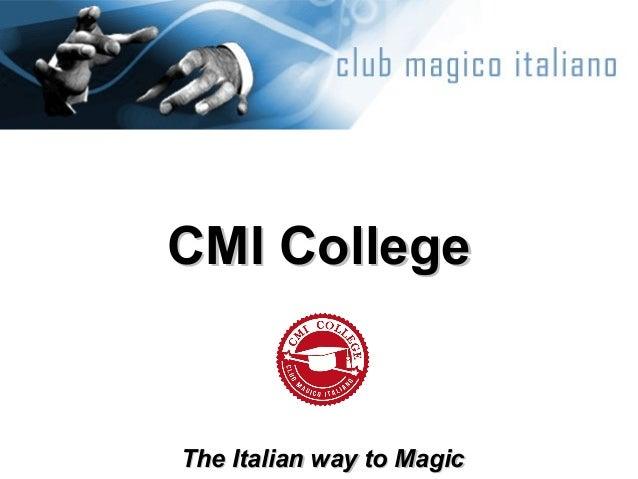 CMI CollegeCMI College The Italian way to MagicThe Italian way to Magic