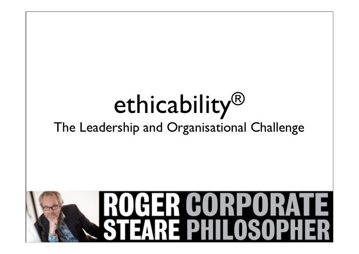 ethicability ®The Leadership and Organisational Challenge                     1