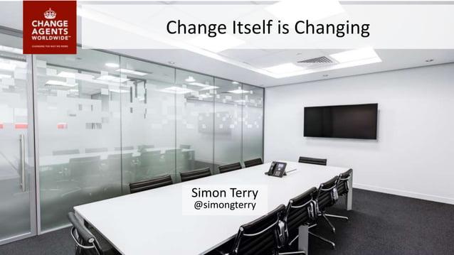 Change Itself is Changing Simon Terry @simongterry