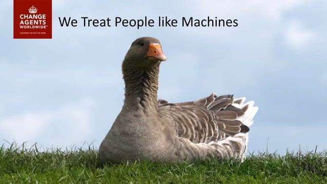 We Treat People like Machines