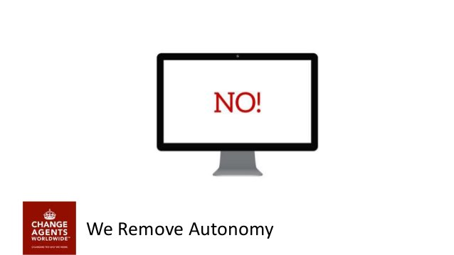 We Remove Autonomy