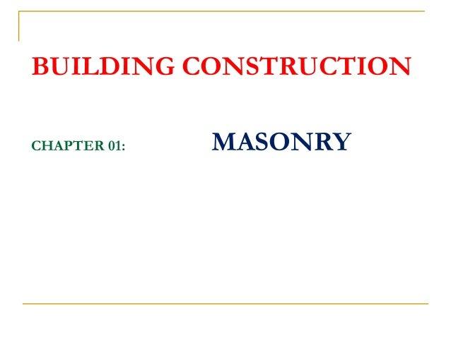 BUILDING CONSTRUCTION CHAPTER 01: MASONRY