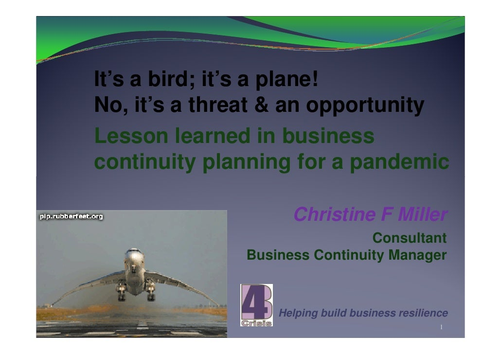 It's a bird; it's a plane! No, it's a threat & an opportunity Lesson learned in business continuity planning for a pandemi...