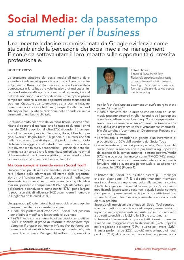 Luglio/Agosto 2012 CMI Customer Management Insights8Una recente indagine commissionata da Google evidenzia comesta cambian...