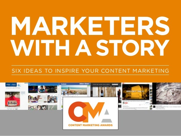 MARKETERS WITHASTORY SIX IDEAS TO INSPIRE YOUR CONTENT MARKETING