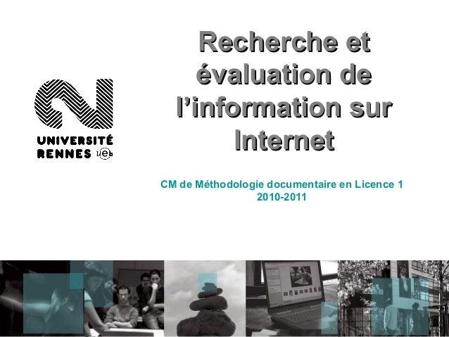 Recherche etRecherche et évaluation deévaluation de l'information surl'information sur InternetInternet CM de Méthodologie...