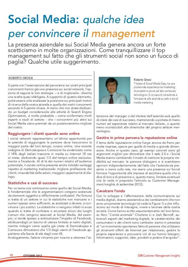 OTTOBRE 2012 CMI Customer Management Insights10La presenza aziendale sui Social Media genera ancora un fortescetticismo in...