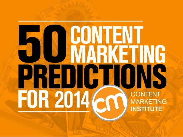 Content Marketing  PREDICTIONS FOR 2014  contentmarketinginstitute.com  #cmipredictions