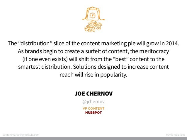 """The """"distribution"""" slice of the content marketing pie will grow in 2014. As brands begin to create a surfeit of content, t..."""