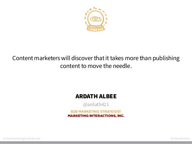 Content marketers will discover that it takes more than publishing content to move the needle.  ARDATH ALBEE @ardath421 B2...