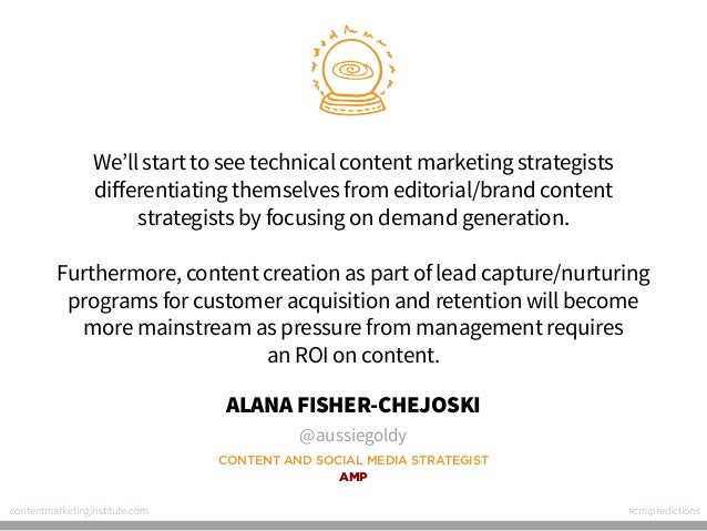We'll start to see technical content marketing strategists differentiating themselves from editorial/brand content strateg...