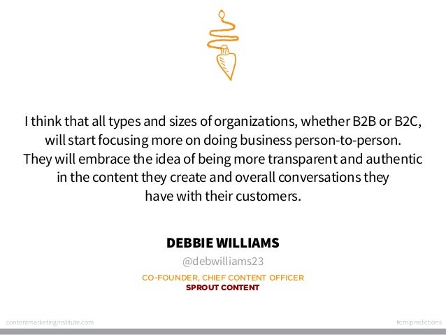 I think that all types and sizes of organizations, whether B2B or B2C, will start focusing more on doing business person-t...