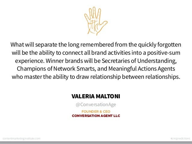 What will separate the long remembered from the quickly forgotten will be the ability to connect all brand activities into...