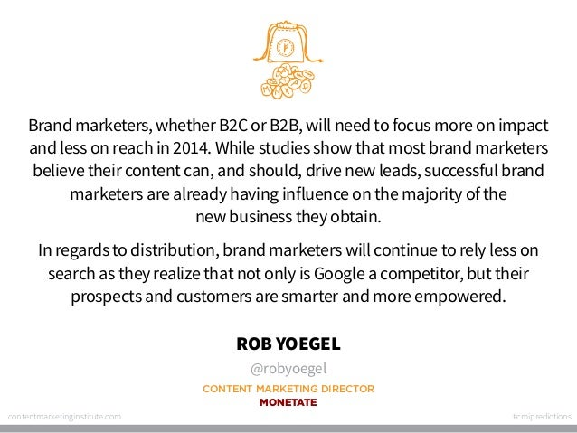 Brand marketers, whether B2C or B2B, will need to focus more on impact and less on reach in 2014. While studies show that ...