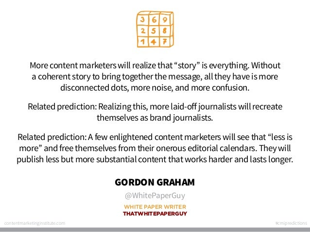 "More content marketers will realize that ""story"" is everything. Without a coherent story to bring together the message, al..."