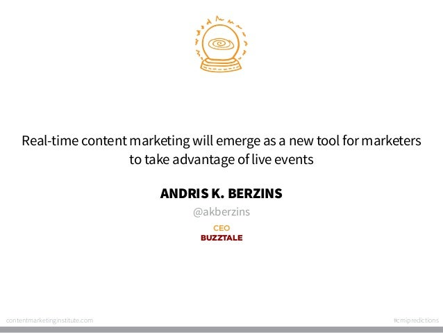 Real-time content marketing will emerge as a new tool for marketers to take advantage of live events Andris K. Berzins @ak...