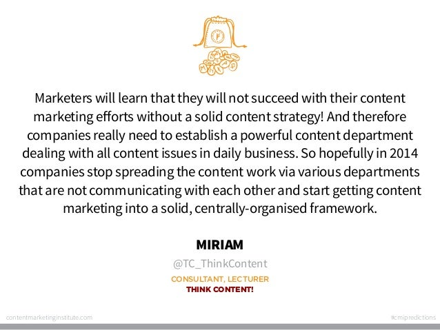 Marketers will learn that they will not succeed with their content marketing efforts without a solid content strategy! And...