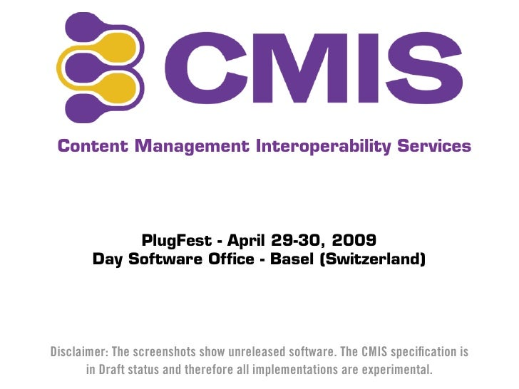 Content Management Interoperability Services                 PlugFest - April 29-30, 2009        Day Software Office - Base...