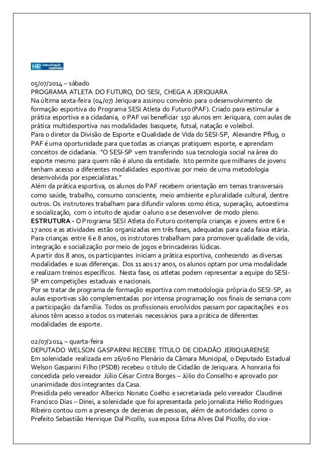 05/07/2014 – sábado  PROGRAMA ATLETA DO FUTURO, DO SESI, CHEGA A JERIQUARA  Na última sexta-feira (04/07) Jeriquara assino...