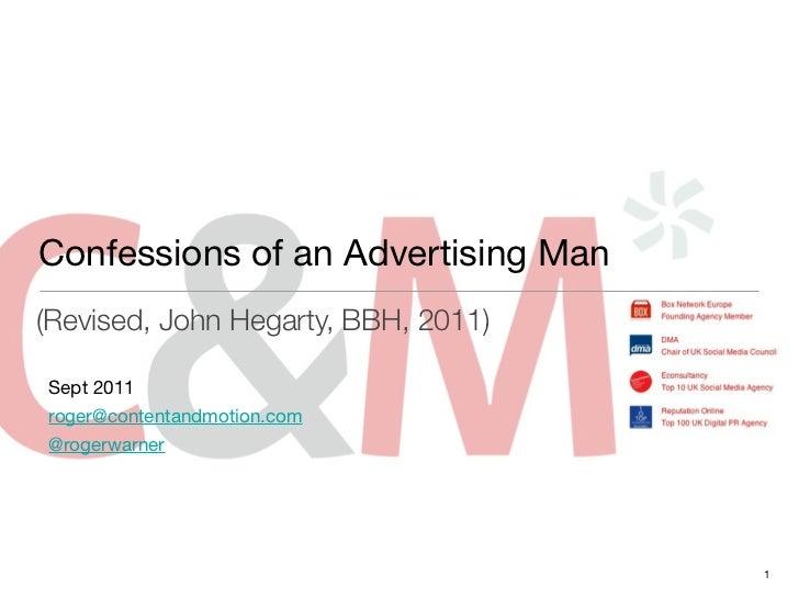 Confessions of an Advertising Man(Revised, John Hegarty, BBH, 2011)Sept 2011roger@contentandmotion.com@rogerwarner        ...