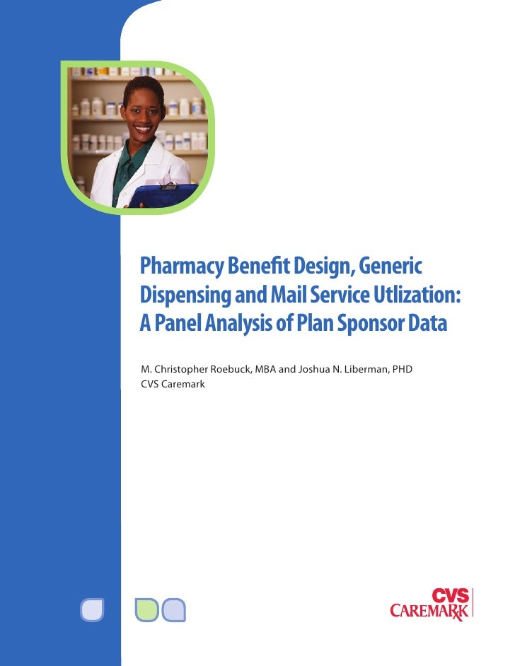 Pharmacy Benefit Design, Generic Dispensing and Mail Service Utlization: A Panel Analysis of Plan Sponsor Data M. Christop...