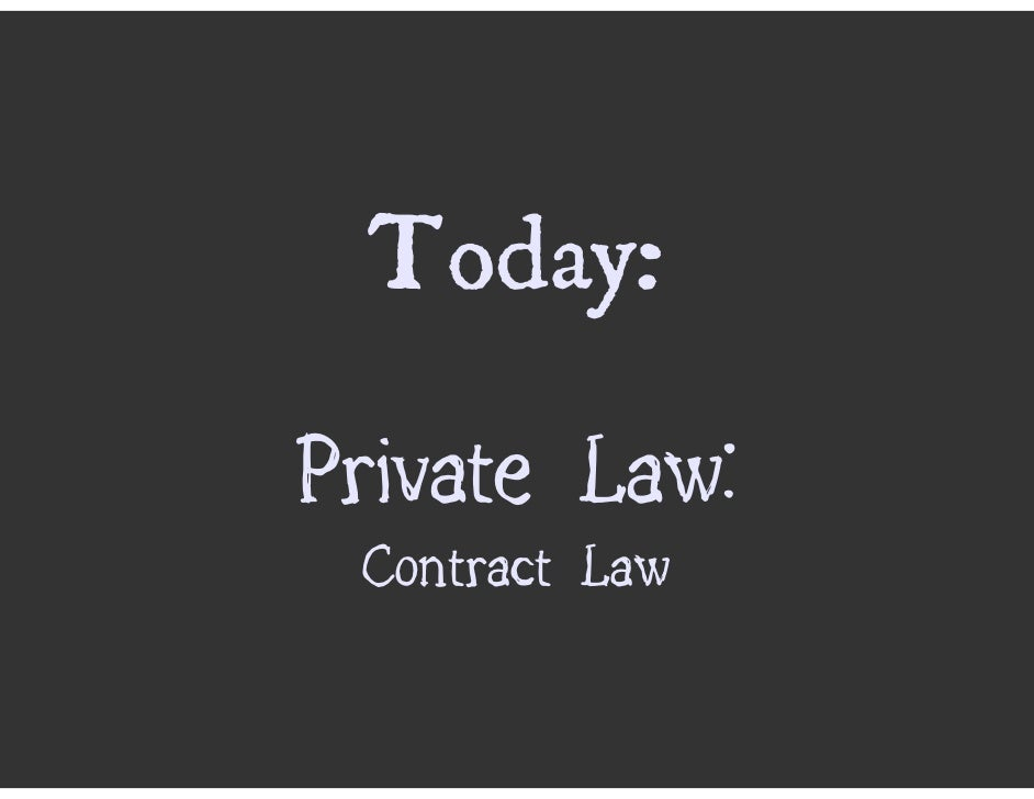 Today: Private Law:  Contract Law