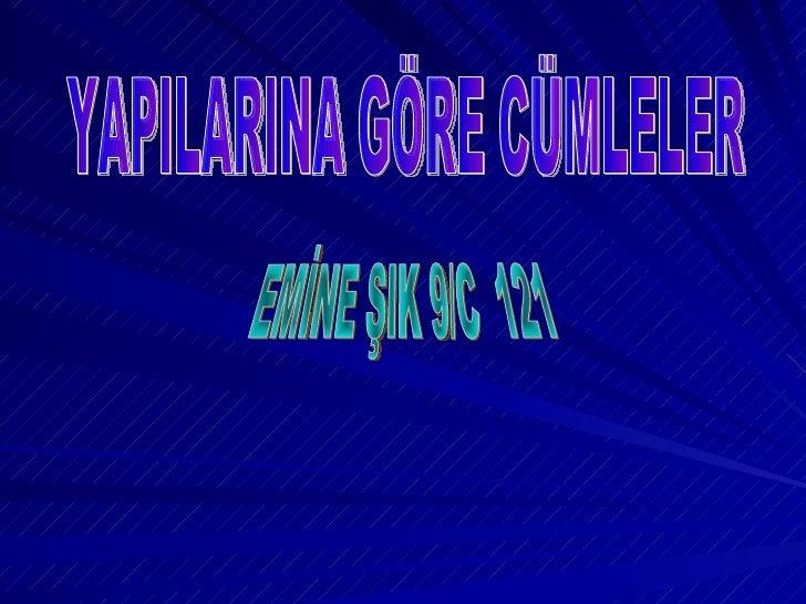 YAPILARINA GÖRE CÜMLELER EMİNE ŞIK 9/C  121