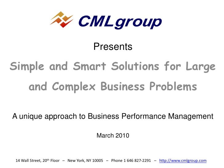 Presents  Simple and Smart Solutions for Large        and Complex Business Problems  A unique approach to Business Perform...