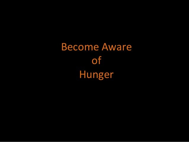Become Aware of Hunger