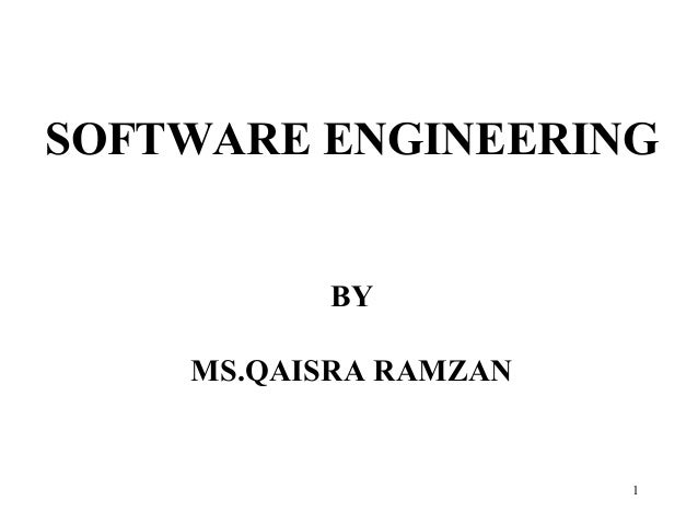 SOFTWARE ENGINEERING BY MS.QAISRA RAMZAN  1
