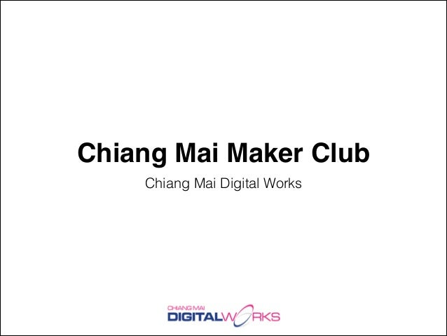 Chiang Mai Maker Club Chiang Mai Digital Works