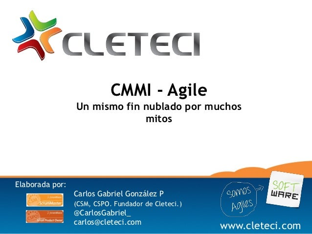 CMMI - Agile                 Un mismo fin nublado por muchos                              mitosElaborada por:             ...