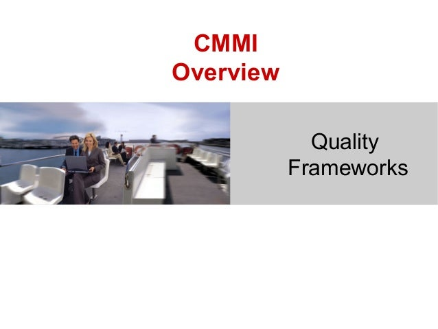 CMMI Overview Quality Frameworks